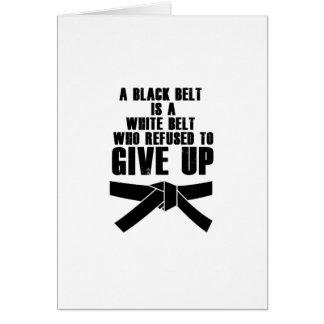 A Black Belt Is A White Belt Karate Tae Kwon Do Card