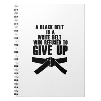 A Black Belt Is A White Belt Karate Tae Kwon Do Notebooks