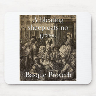 A Bleating Sheep Eats - Basque Proverb Mouse Pad