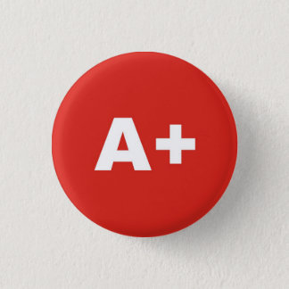 A+ Blood Type / Group Rh (Rhesus) Positive Badge 1 Inch Round Button
