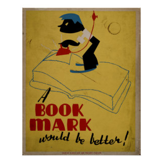 A Book Mark Would Be Better Vintage WPA Book Poster
