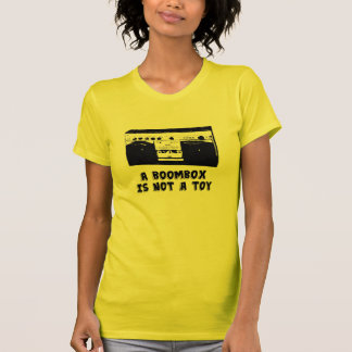 A Boombox is not a toy. T-Shirt