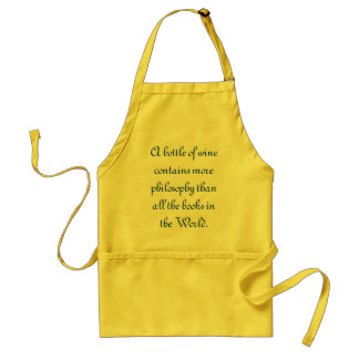 A bottle of wine contains more philosophy than ... standard apron