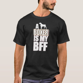 A Boxer is my BFF T-Shirt