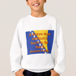 A Brave Man Seldom - Bosnian Proverb Sweatshirt