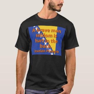 A Brave Man Seldom - Bosnian Proverb T-Shirt