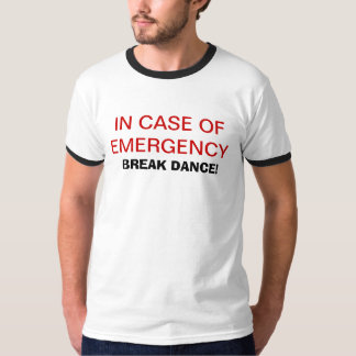 A Break Dance Emergency! Tshirt