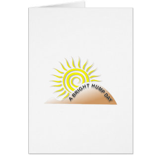 A Bright Hump Day Greeting Cards