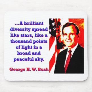 A Brilliant Diversity - George H W Bush Mouse Pad
