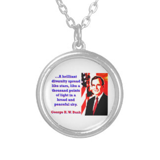 A Brilliant Diversity - George H W Bush Silver Plated Necklace