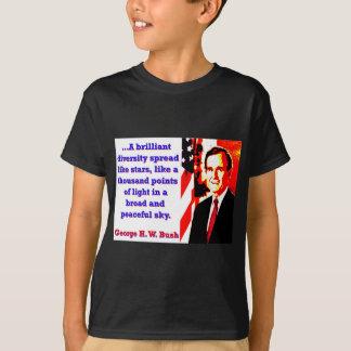 A Brilliant Diversity - George H W Bush T-Shirt