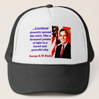 A Brilliant Diversity - George H W Bush Trucker Hat