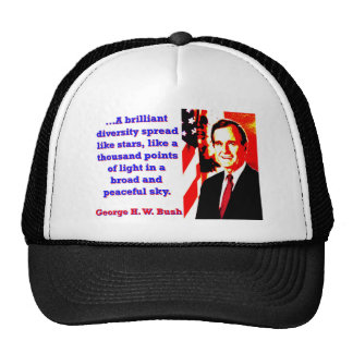 A Brilliant Diversity - George H W Bush Trucker Hat