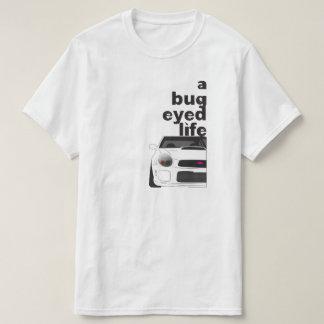 A Bug Eyed Life T-Shirt