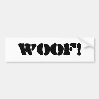"A Bumper sticker that says ""woof!"""