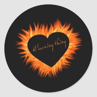 A Burning Thing Fire Heart Round Sticker