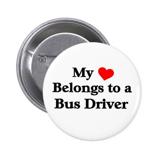 A bus driver has my heart pinback buttons