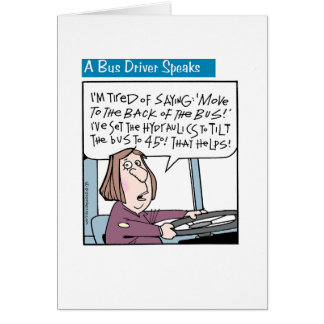A bus Driver Speaks Her Mind Greeting Cards