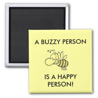A BUSY PERSON IS A HAPPY PERSON MAGNET