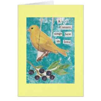 A Canary, Sings Best in Love Card