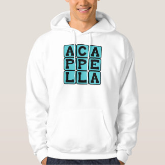 A Cappella, Singing Without Music Hoodie
