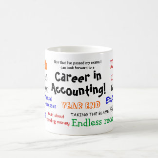 A Career in Accounting! Exam Success Classic White Coffee Mug