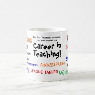 A Career in Teaching! Funny Exam Success Coffee Mug