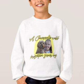 A Cavoodle will Brighten your Day. Sweatshirt