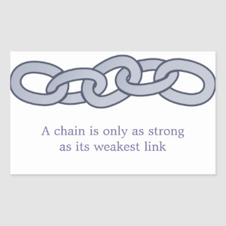 A Chain Is Only as Strong as Its Weakest Link Sticker