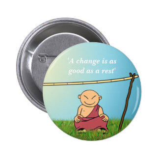 A change is as good as a rest 2 inch round button