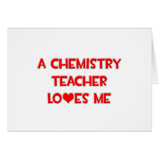 A Chemistry Teacher Loves Me Greeting Cards