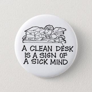 A Clean Desk is a Sign of a Sick Mind Button