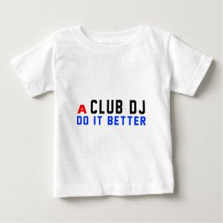 A club DJ Do It Better Tees