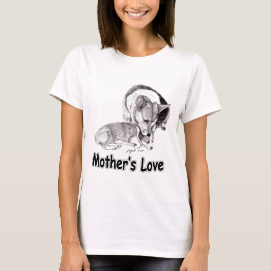 A Corgi Mother's Love T-Shirt