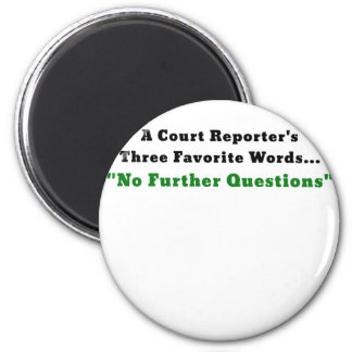A Court Reporters Three Favorite Words No Further 2 Inch Round Magnet
