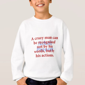 A Crazy Man Can Be Recognized - Acholi Proverb Sweatshirt