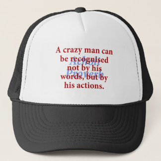 A Crazy Man Can Be Recognized - Acholi Proverb Trucker Hat