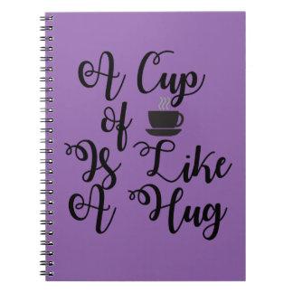 A Cuppa is Like a Hug Spiral Notebook
