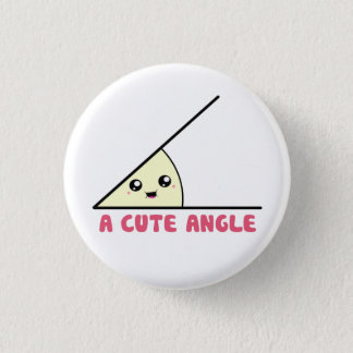A Cute Acute Angle 1 Inch Round Button
