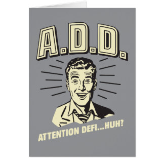 A.D.D.: Attention Defi…Huh? Card