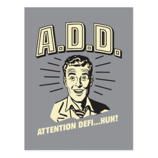 A.D.D.: Attention Defi…Huh? Postcard