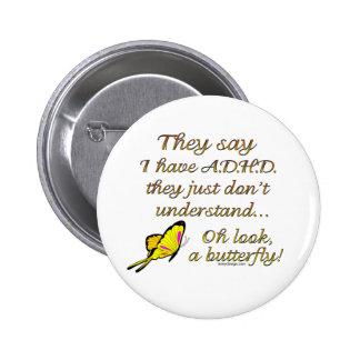 A D H D Butterfly Humor Pinback Buttons