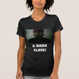 A DARK SLAVE! TSHIRTS