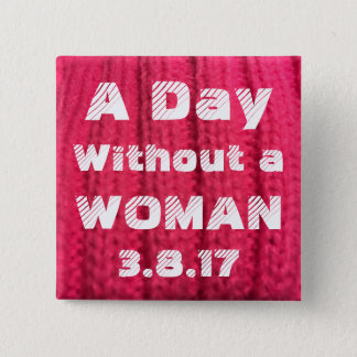 A Day Without a Woman 3.8.17 Pin