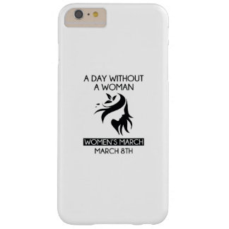 A Day Without A Woman Barely There iPhone 6 Plus Case
