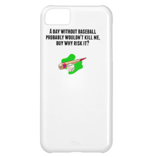 A Day Without Baseball Cover For iPhone 5C