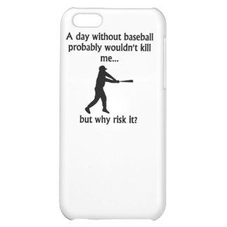 A Day Without Baseball Case For iPhone 5C