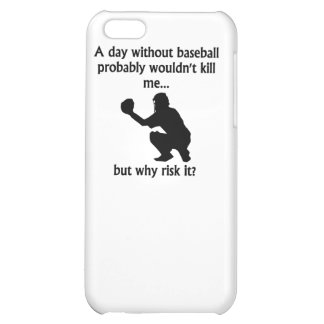 A Day Without Baseball iPhone 5C Covers