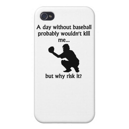 A Day Without Baseball Covers For iPhone 4