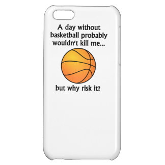 A Day Without Basketball iPhone 5C Covers